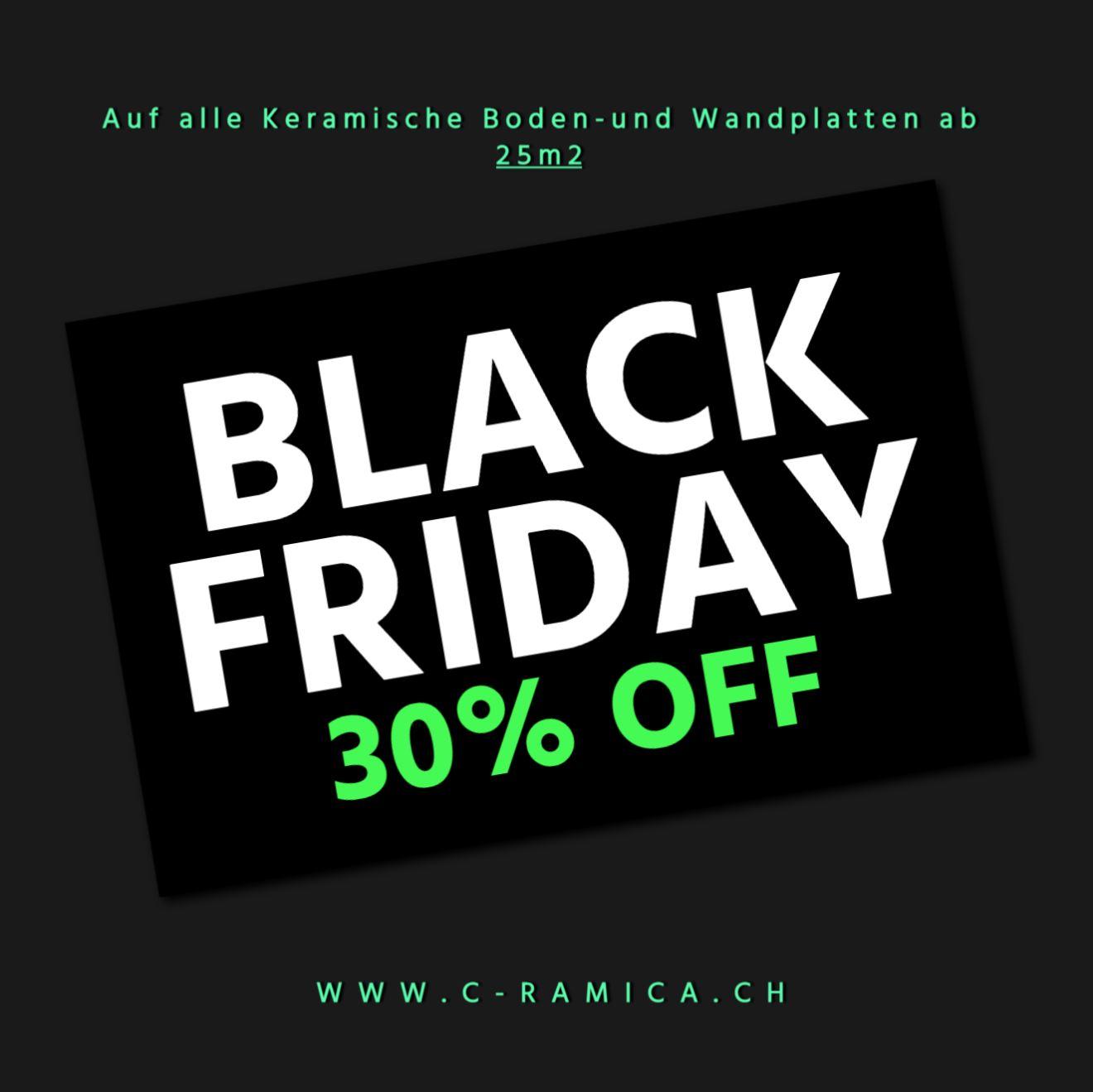 black friday 30% keramik bodenplatten wandplatten carrelages plättli rabatt günstig c-ramica